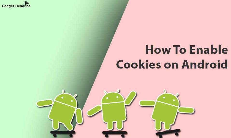 Steps to Enable Cookies on Android