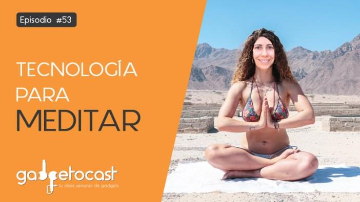 Gadgets y tecnología para optimizar la meditación
