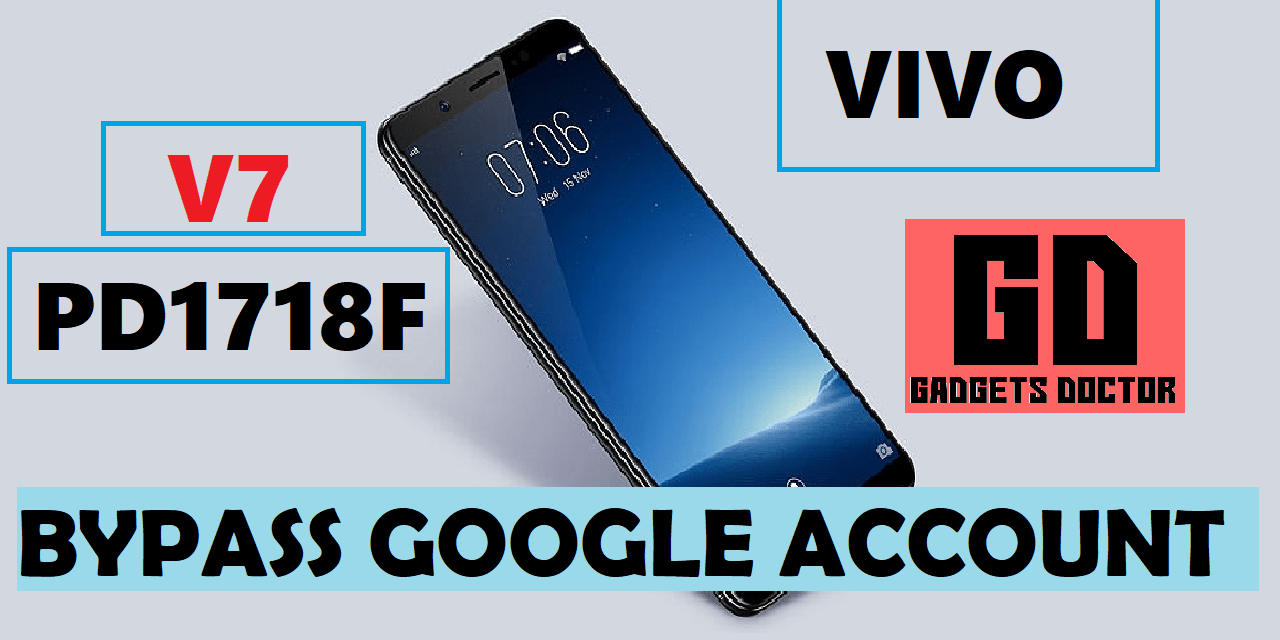 Vivo V7 PD1718F Bypass Frp Google Account (Android-7) Very Easy