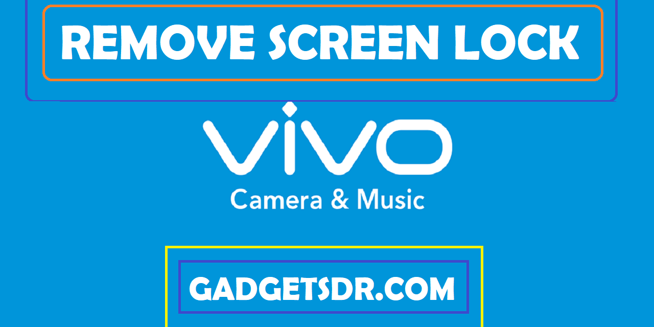 Vivo Y65 Remove Screen Lock (Pattern/Password/Pin) Remove Without Full Flashing