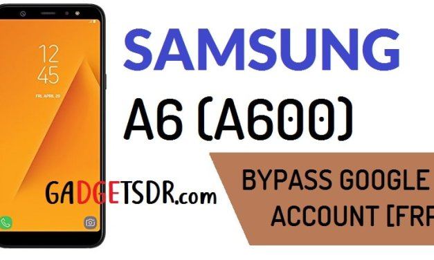 Bypass Google Account Samsung Galaxy A6 (SM-A600)- Android -8.0