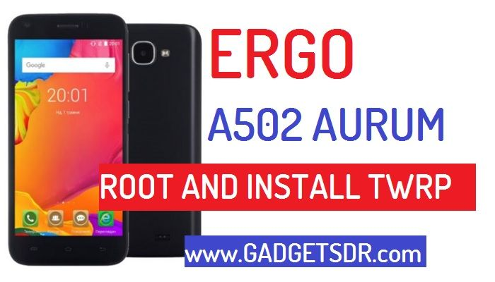 How to Root and Install TWRP Ergo A502 Aurum