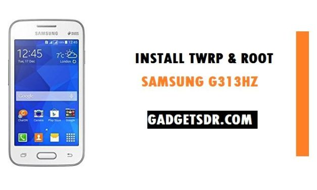 Install TWRP and ROOT Samsung V SM-G313HZ