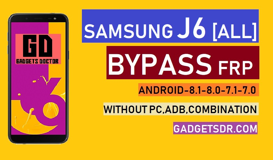 Samsung Galaxy J6 Bypass FRP Google Account – Without PC (Latest)
