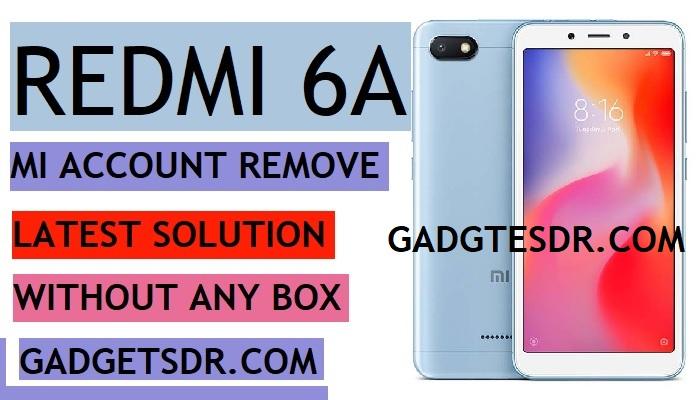 Redmi 6A Mi Account Remove Without Box