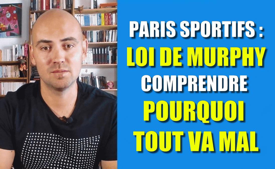 PARIS SPORTIFS LOI DE MURPHY POURQUOI TOUT VA MAL