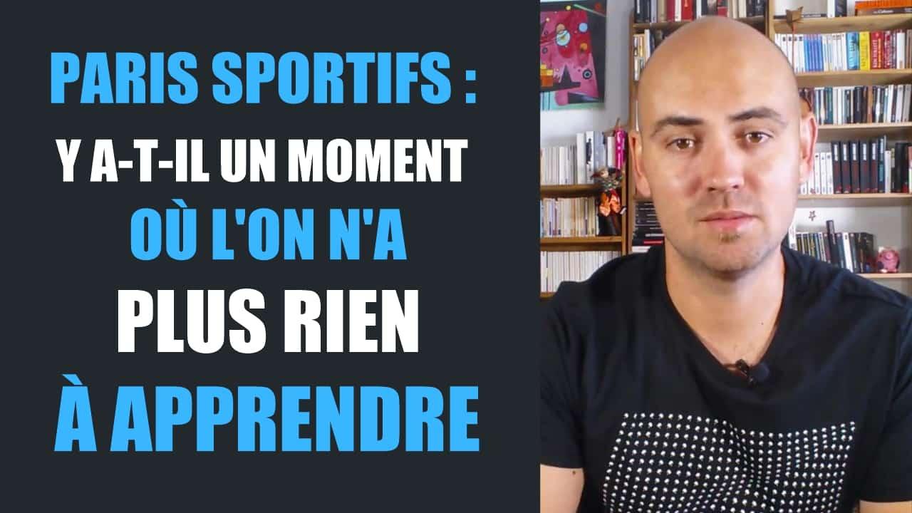 Paris sportifs Y a-t-il un moment où l'on n'a plus rien à apprendre