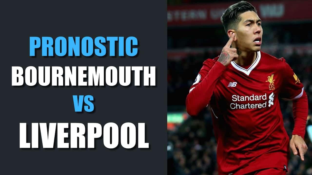 PRONOSTIC Bournemouth - Liverpool Premier League