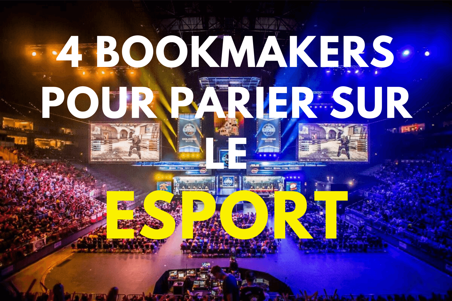 4 bookmakers pour parier sur le Esport