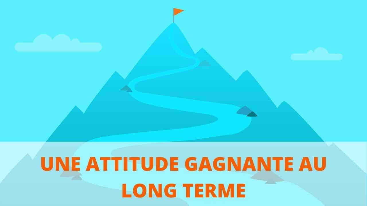 Une attitude gagnante au long terme