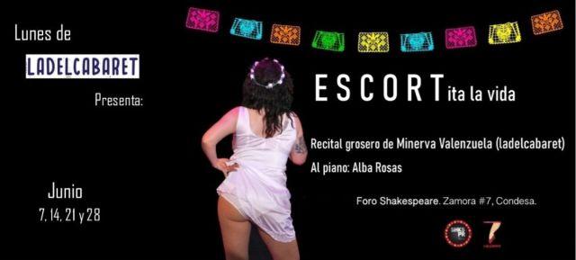 """""""ESCORTita la vida"""" llega al Foro Shakespeare, todos los lunes de junio"""