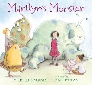 Marilyn's Monster by Michelle Knudsen and Matt Phelan