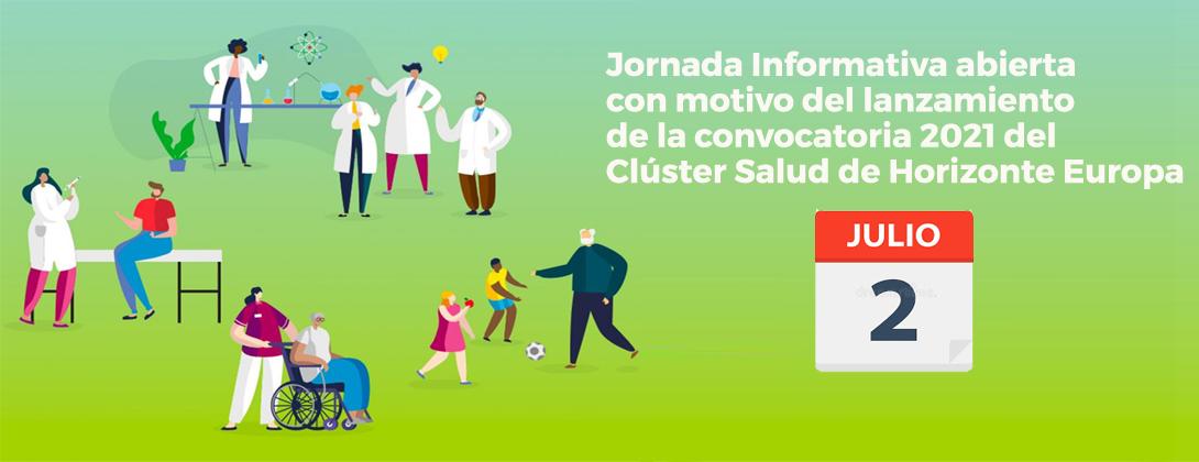 Jornada Informativa abierta con motivo del lanzamiento de la convocatoria 2021 del Clúster Salud de Horizonte Europa