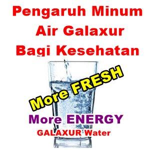 Pengaruh Minum Air Galaxur