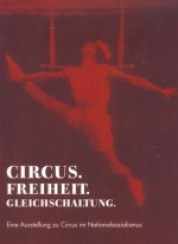 Plakat: Circus.Freiheit.Gleichschaltung