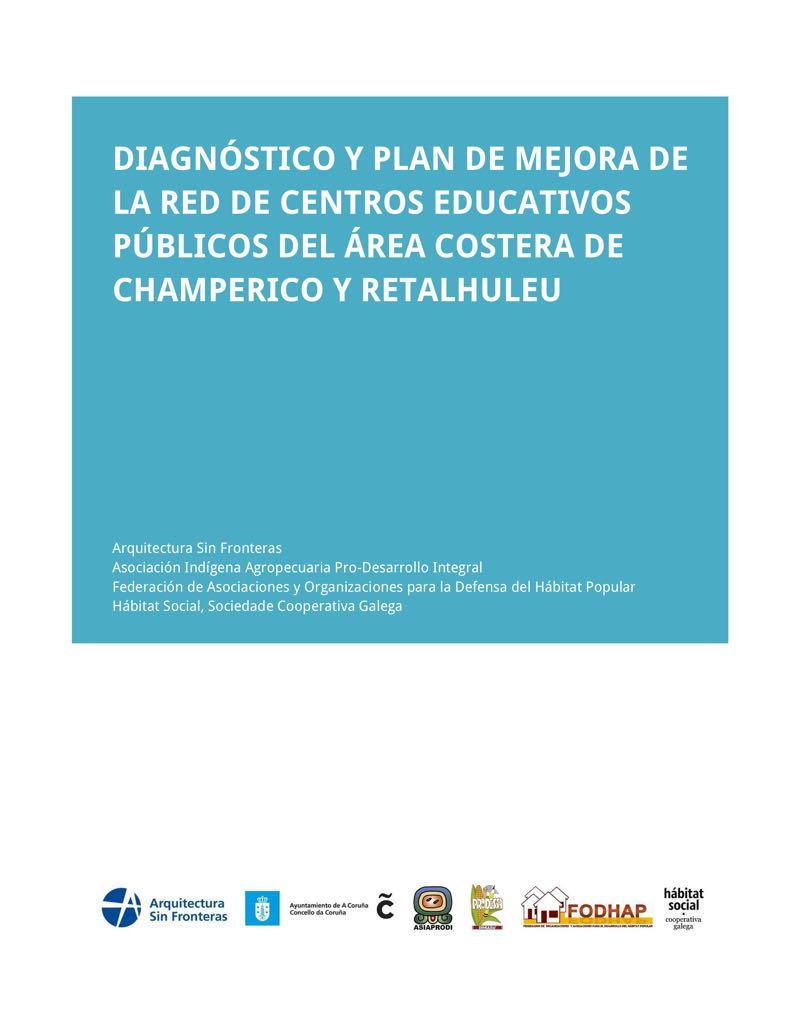 Diagnóstico y plan de mejora de la red de centros educativos públicos del área costera de Champerico y Retalhuleu
