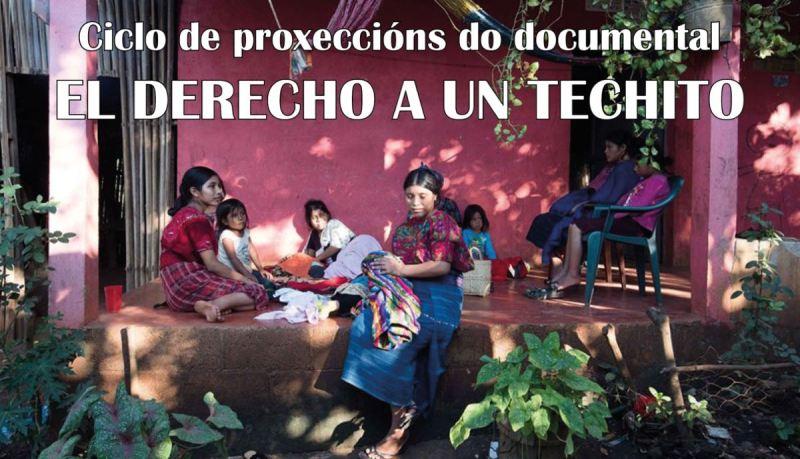 Ciclo de proxeccións setembro-outubro do documental El Derecho a un Techito