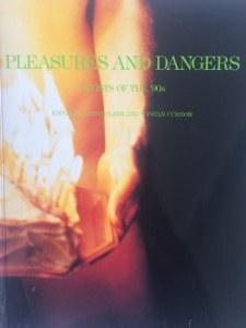 Pleasures and Dangers