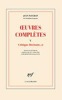 Jean Paulhan, Œuvres complètes, tome V : Critique littéraire, II, Gallimard, 2018