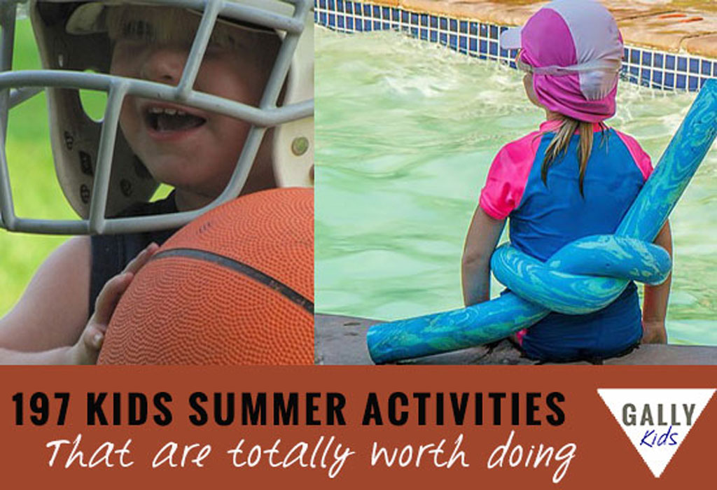 197 summer activities for kids worth doing : all the fun you can have from arts and crafts to outdoor epxeriments