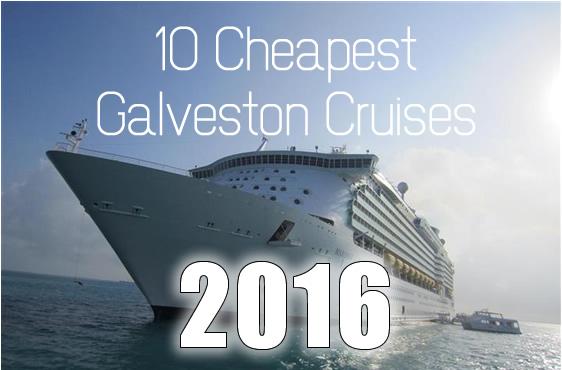 The Cheapest Galveston Cruises For Galveston Cruise Tips - Cheap cruises from galveston 2015