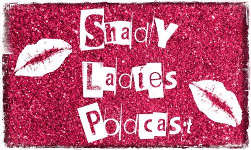 Shady Ladies Podcast