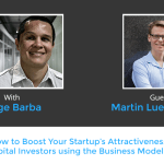 How to Boost Your Startup's Attractiveness to Venture Capital Investors Using The Business Model Canvas with Martin Luenendonk