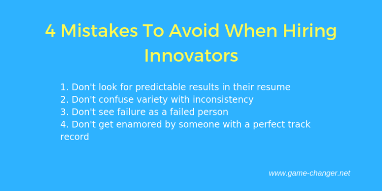 4 Mistakes To Avoid When Hiring Innovators