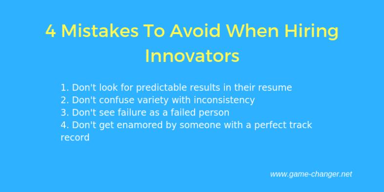 4 Mistakes To Avoid When Hiring Innovators