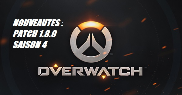 overwatch ow 1.8 1.8.0 news nouveautés new patch