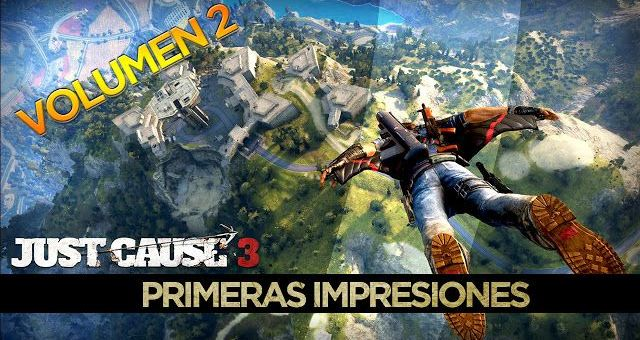 Just Cause 3: Primeras impresiones Vol.2 [Gameplay]