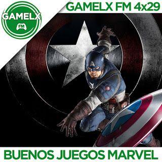 GAMELX FM 4×29 – Buenos Juegos de Marvel (Especial estreno Capitán América Civil War)