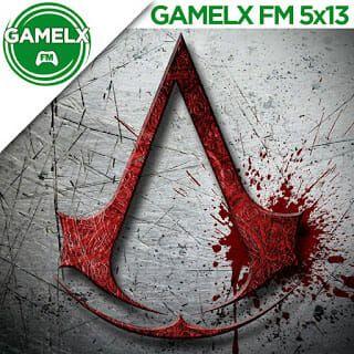 GAMELX 5×13 – Especial Assassin's Creed – Parte 1
