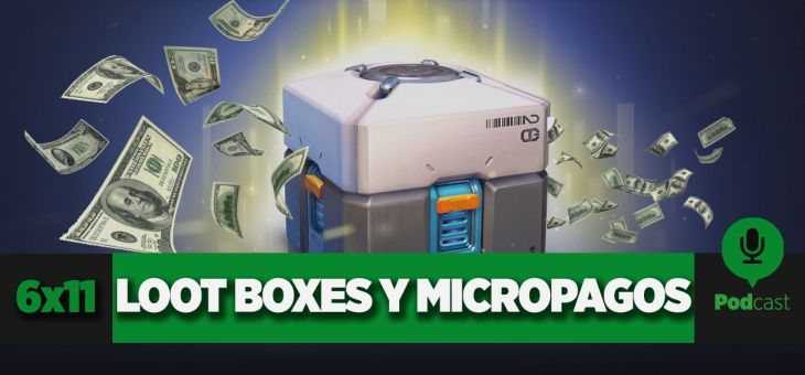 GAMELX 6×11 – Loot boxes y micropagos
