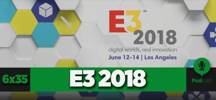 GAMELX 6×35 – Especial E3 2018
