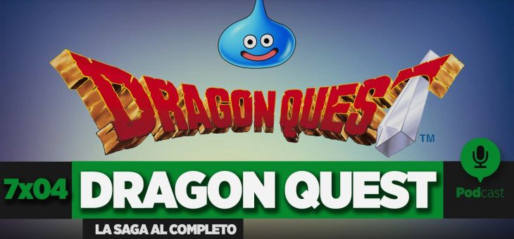 GAMELX 7×04 – Especial Saga Dragon Quest