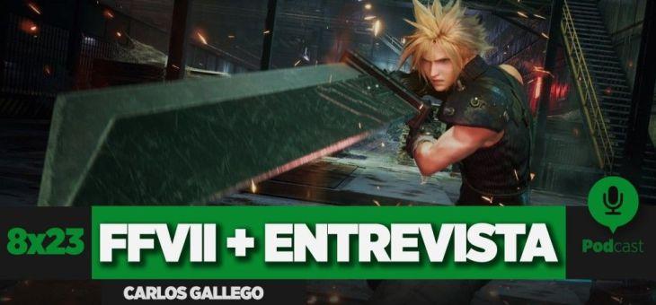 Demo del Final Fantasy VII + Entrevista a Carlos Gallego | 8×23