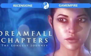 Recensione Dreamfall Chapters: The Longest Journey – Tra sogno e…