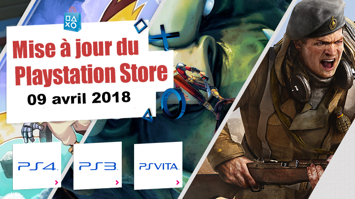 Playstation Store mise à jour 09 avril 2018