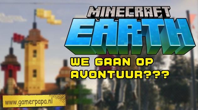 Minecraft earth, we gaan op avontuur