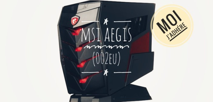 [Avis] MSI Aegis-002EU