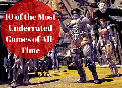 10 of the most underrated games of all time that gamers will love