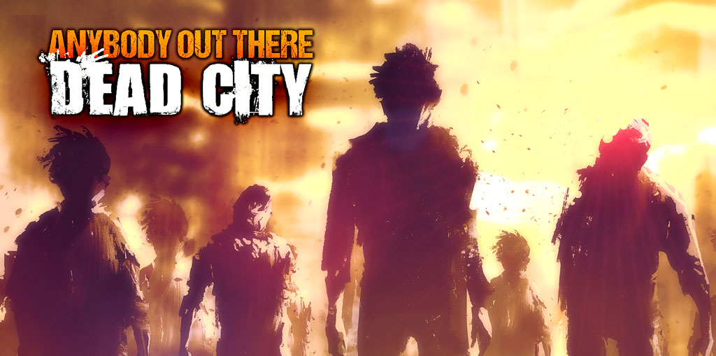 Anybody Out There: Dead City