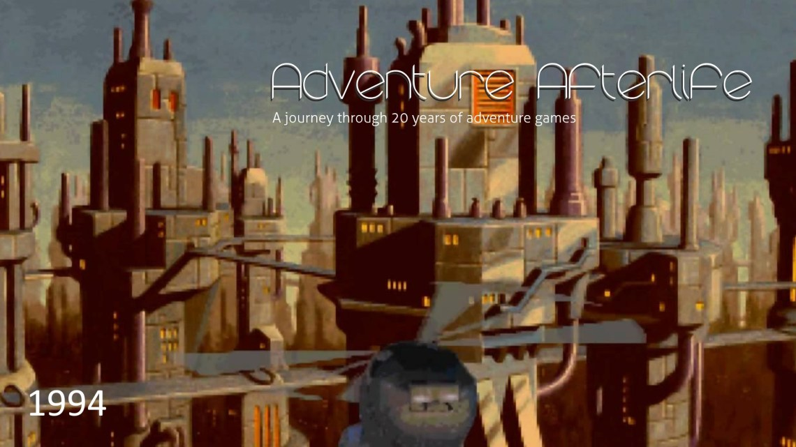 Adventure Afterlife: 20 years of Adventure games Part 3 1994
