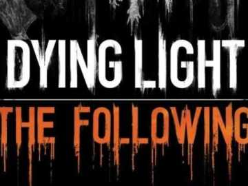 dying light - DYING LIGHT: THE FOLLOWING