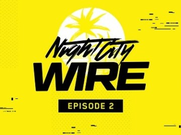 Night City Wire Episode 2
