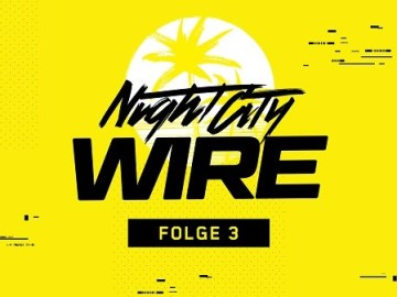Night City Wire Folge 3