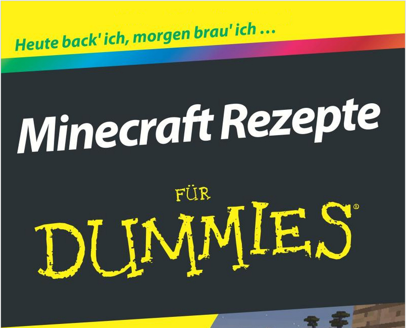 Buchkritik: Minecraft-Rezepte für Dummies > GamezGeneration