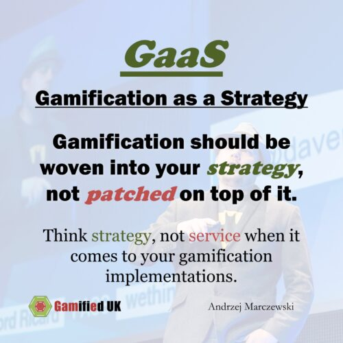 GaaS: Gamification as a Strategy