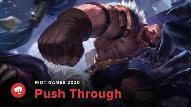 Riot Games 2020 Push Through
